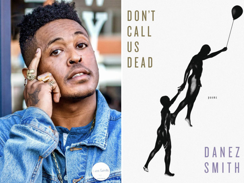 """A photograph of Danez Smith; the book cover image of Smith's collection """"Don't Call Us Dead"""""""